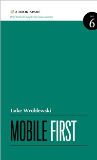 Mobile First - Luke Wroblewski - A Book Apart