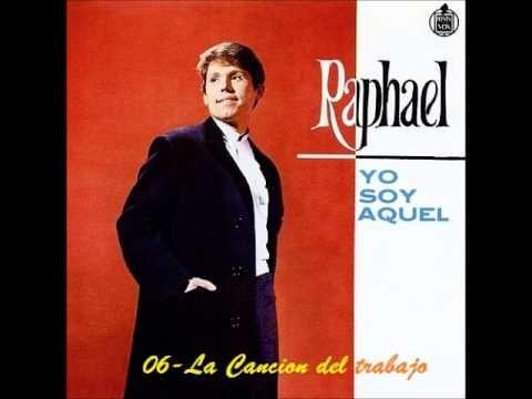 Raphael 06 La Cancion Del Trabajo Canciones Musica Baladas