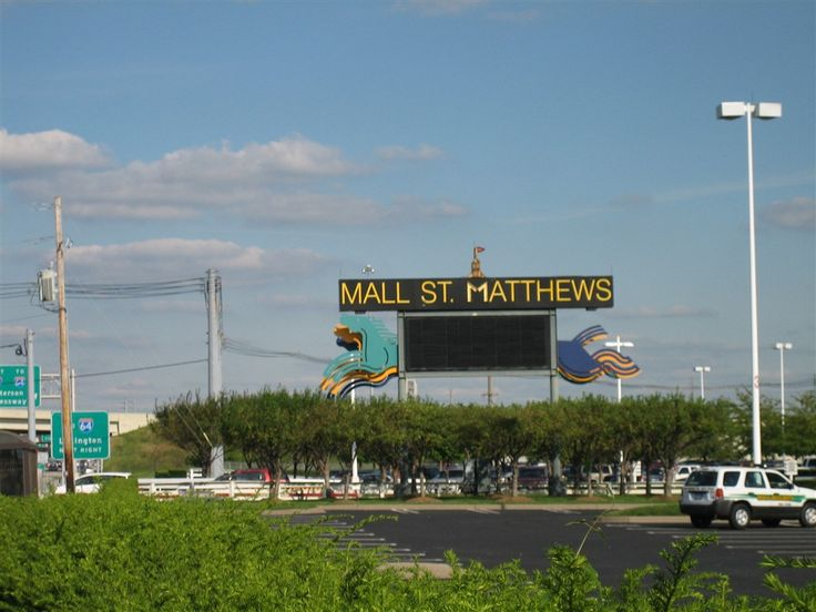 louisville,ky pics   Mall St. Matthews sign in Louisville, KY (catty corner from Parents subdivision on Shelbyville Rd.)