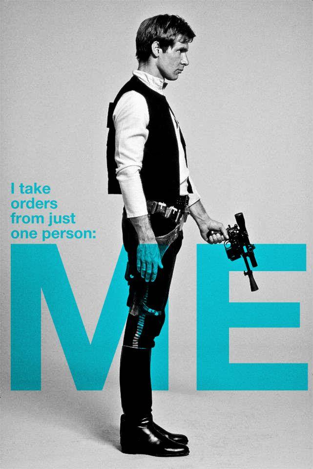 Solo Mantra: Harrisonford, Hansolo, Like A Boss, Harrison Ford, Quotes, Stars War, Graphics Design, Hans Solo, Starwars