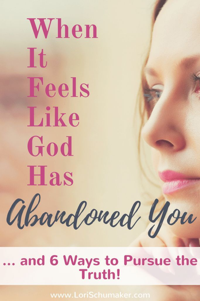 When It Feels Like God Has Abandoned You and 6 ways to pursue the truth | #Godiswithyou