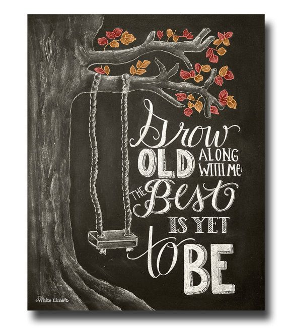 •The Listing • ~This print features the quote Grow Old With Me; The Best Is Yet To Be. This is a great piece for a loved one, and could serve as