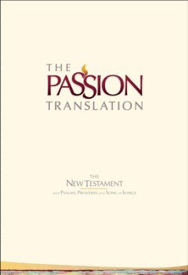 Order by Nov 1 for free PDF devo $21 The Passion Translation (TPT): New Testament with  Pslams, Proverbs, and Song of Songs - hardcover, ivory