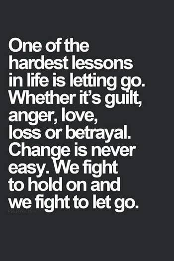It's always hard to let go, definitely when you don't want to but you know you have to.