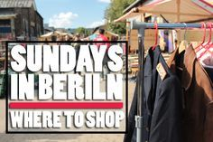 Sundays in Berlin aren't always so boring if you know where to shop. My guide to the best Sunday flea markets including Boxi Flohmarkt and Trödelmarkt
