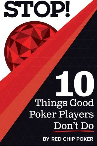 STOP! 10 Things Good Poker Players Don't Do by Ed Miller…