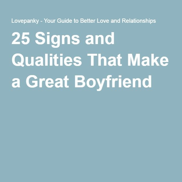 25 Signs and Qualities That Make a Great Boyfriend