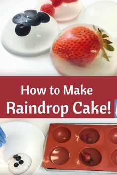 Here's what you'll need:  2 cups of water 1/4 teaspoon of agar agar 1/4 teaspoon of sugar 1/2 sphere mold to shape your raindrop cakes Berries if desired. Honey or maple syrup to drizzle with.