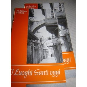 THE HOLY PLACES TODAY in Italian Language / I LUOGHI SANTI OGGI / by M. Basilea Schlink / 2000 / Stampato a Gerusalemme / paperback  $9.99