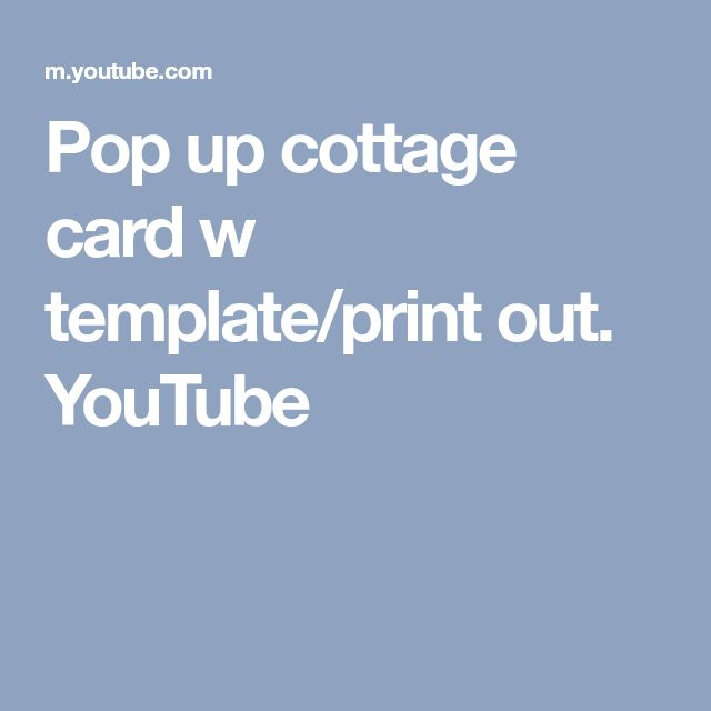 Pop up cottage card w template/print out. YouTube