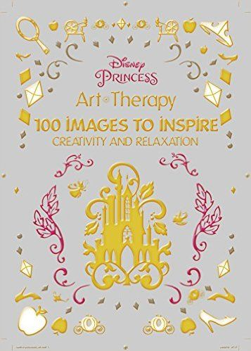 Disney Princess 100 Images To Inspire Creativity And Relaxation Art Therapy Catherine