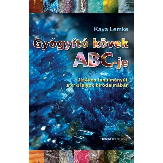 Kaya Lemke: Gyógyító kövek ABC-je
