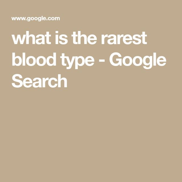 what is the rarest blood type - Google Search