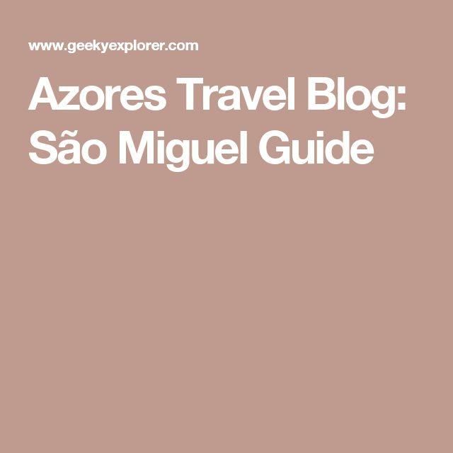 Azores Travel Blog: São Miguel Guide