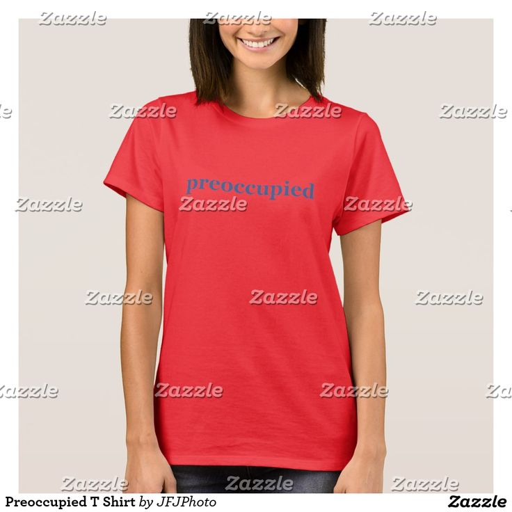 Preoccupied T Shirt