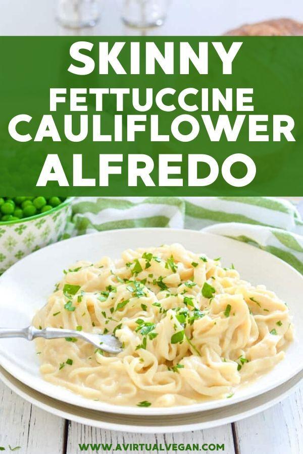 Skinny Fettuccine Cauliflower Alfredo Recipe In 2020 Easy Pasta Recipes Cauliflower Alfredo Vegan Dinner Recipes