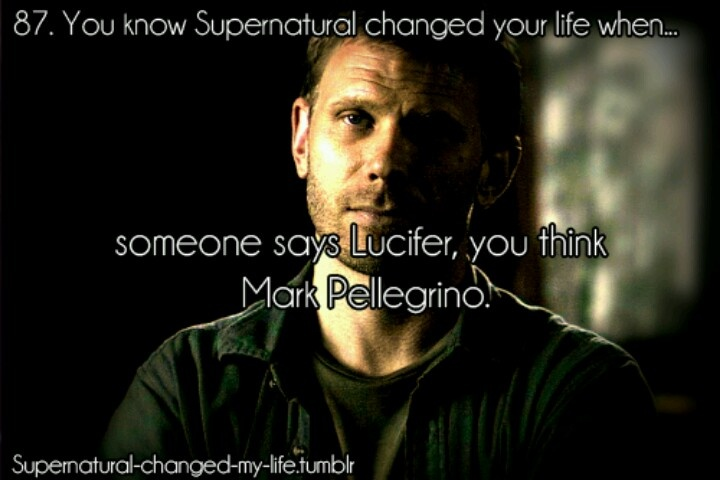 """When someone says """"Lucifer"""", you think """"Mark Pellegrino"""".  Yupp, Supernatural changed my life."""