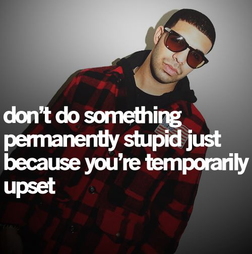 best 25 quotes by drake ideas on pinterest dont be sad