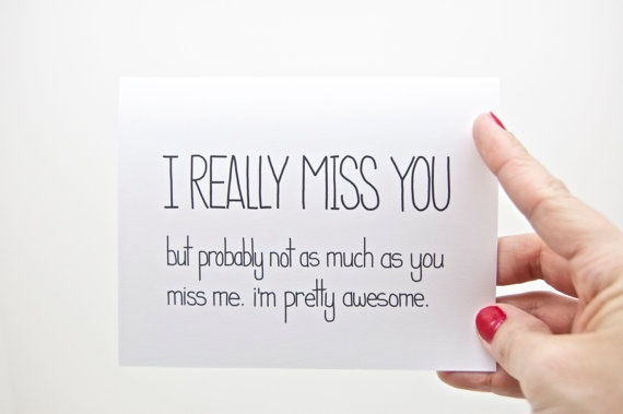 Funny I Miss You Card - I Really Miss You, But Probably Not as Much as You Miss Me. Im Pretty Awesome. Boyfriend. Girlfriend. Friend. via Etsy