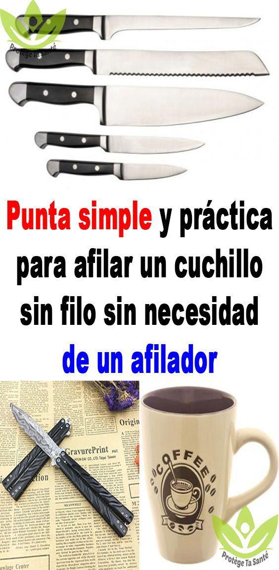 Punta Simple Y Practica Para Afilar Un Cuchillo Sin Filo Sin Necesidad De Un Afilador Cuchillos Trucos Caseros Trucos