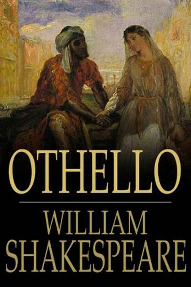 """The Tragedy of Othello, the Moor of Venice by William Shakespeare 