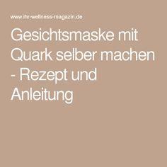 Gesichtsmaske mit Quark selber machen - Rezept und Anleitung