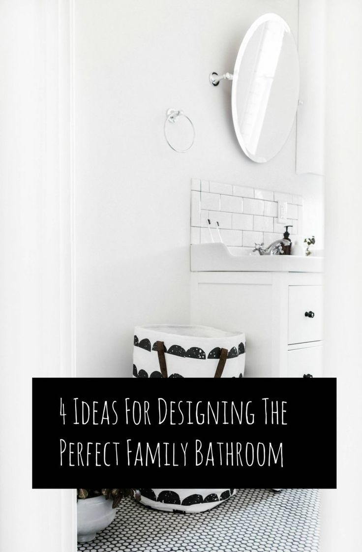 4 Ideas For Designing The Perfect Family Bathroom - Lovely bathroom design tips and ideas tro create a perfect bathroom From a beautiful space blog