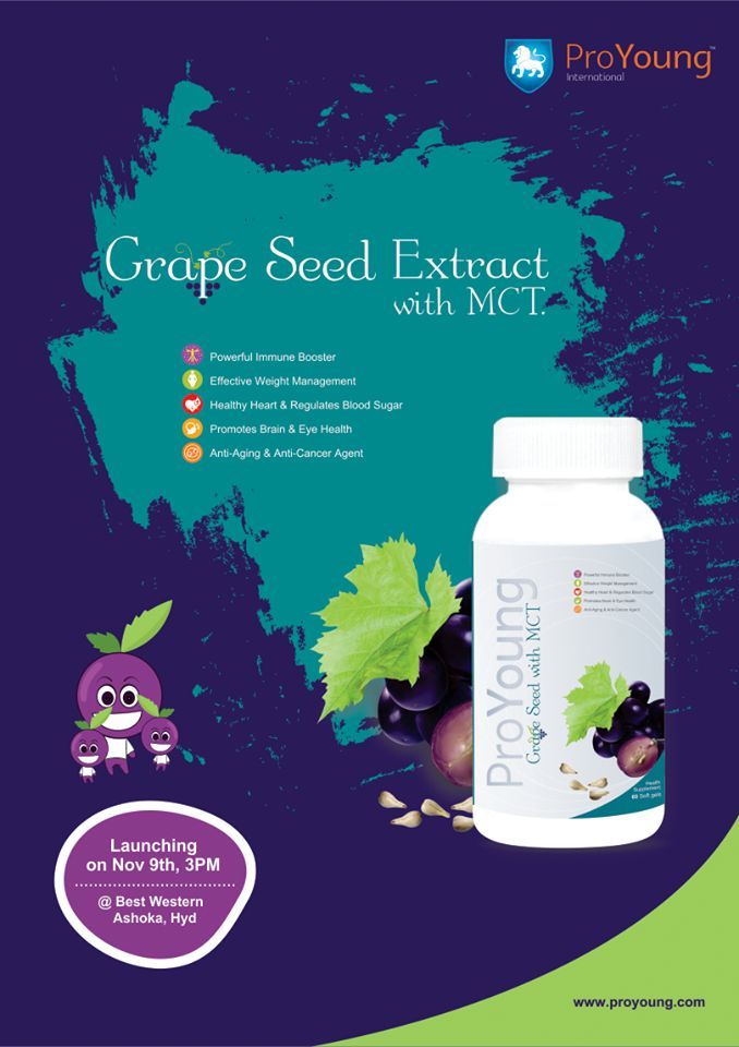 ProYoung Int brings you another world class product Grape Seed Extract with MCT. Launching On Nov 9th, Sharp 3.00 pm @ Best Western Ashoka, Lakdikapool, Hyd.