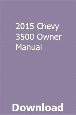 2015 Chevy 3500 Owner Manual2015 Silverado 3500 Manual