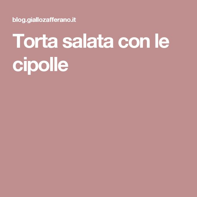 Torta salata con le cipolle