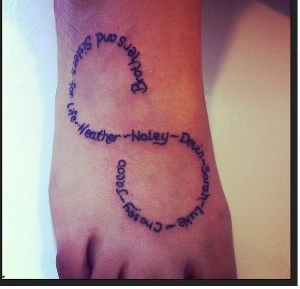 """It says """"Brother and Sisters for life..."""" And has all of the siblings in the Infinity shape. It's also on the foot because you always have to stand together to be one happy family.  #tattoo #infinity #family"""
