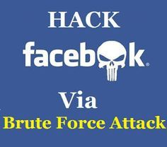 How To Hack Facebook Account Password Using Brute Force Attack