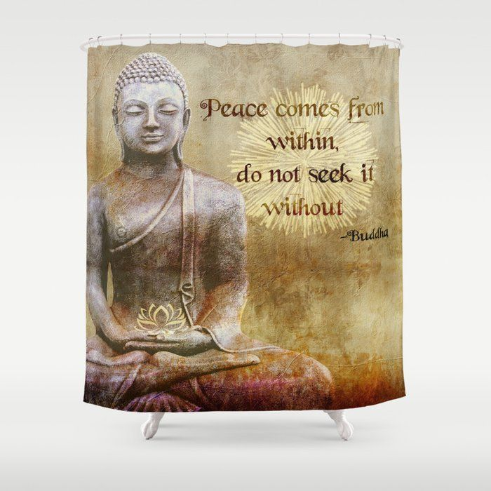 Buddha Peace Comes From Within Shower Curtain By Inspiredimages