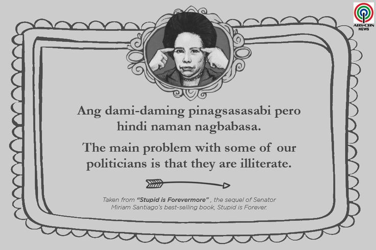 'Stupid is Forevermore': 15 Miriam Santiago quotes that will make you think and laugh | ABS-CBN News
