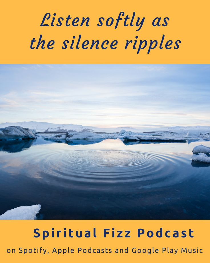 Listen softly as the silence ripples.  Check out the Spiritual Fizz podcast on Spotify, Apple Podcasts, and Google Play Music.   #spiritual #podcast #enlightenment #zen #mindful #inspiration