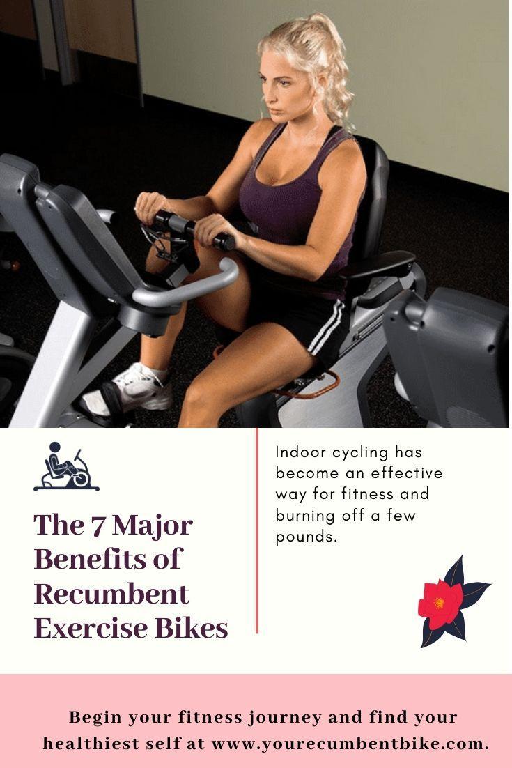 The 7 Major Benefits Of Recumbent Exercise Bikes With Images Recumbent Bike Workout Recumbent Bike Benefits