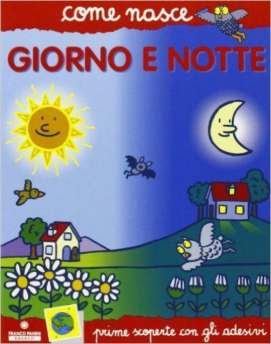 Amazon.it: Giorno e notte. Con adesivi - Mario Tozzi, A. Traini - Libri