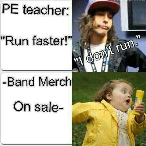 Or running at warped tour when your friend thinks they see a band member...