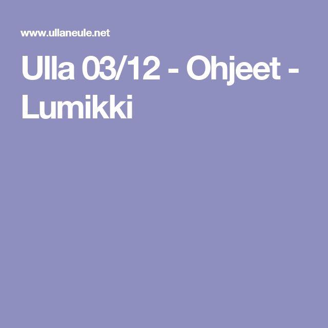 Ulla 03/12 - Ohjeet - Lumikki