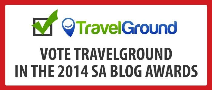 Vote for TravelGround in the 2014 SA Blog Awards! :)