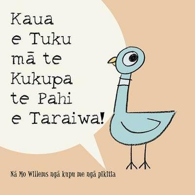 Kaua+e+Tuku+Ma+Te+Kukupa+Te+Pahi+e+Taraiwa!+(Don't+Let+the+Pigeon+Drive+the+Bus!+Maori)