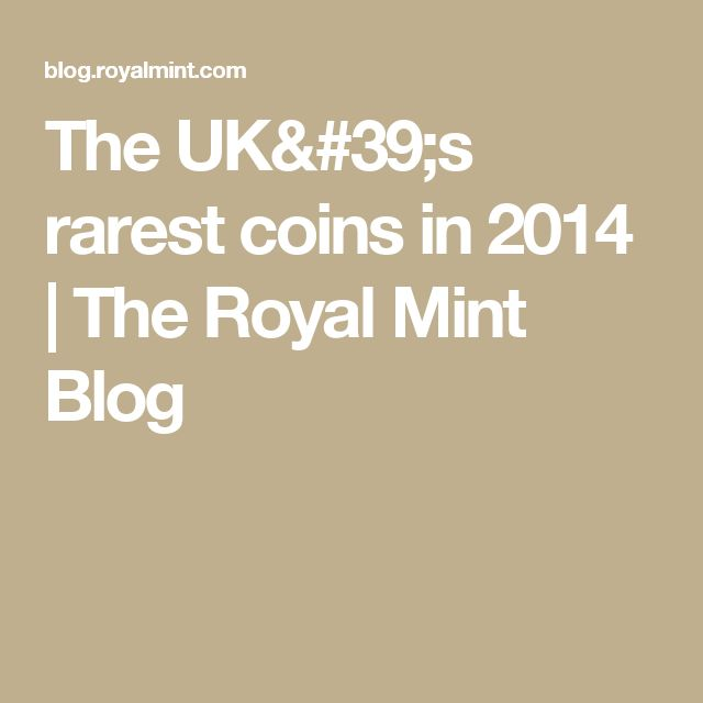 The UK's rarest coins in 2014 | The Royal Mint Blog