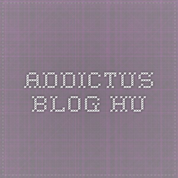 addictus.blog.hu