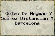 http://tecnoautos.com/wp-content/uploads/imagenes/tendencias/thumbs/goles-de-neymar-y-suarez-distancian-a-barcelona.jpg Barcelona Hoy. Goles de Neymar y Suárez distancian a Barcelona, Enlaces, Imágenes, Videos y Tweets - http://tecnoautos.com/actualidad/barcelona-hoy-goles-de-neymar-y-suarez-distancian-a-barcelona/