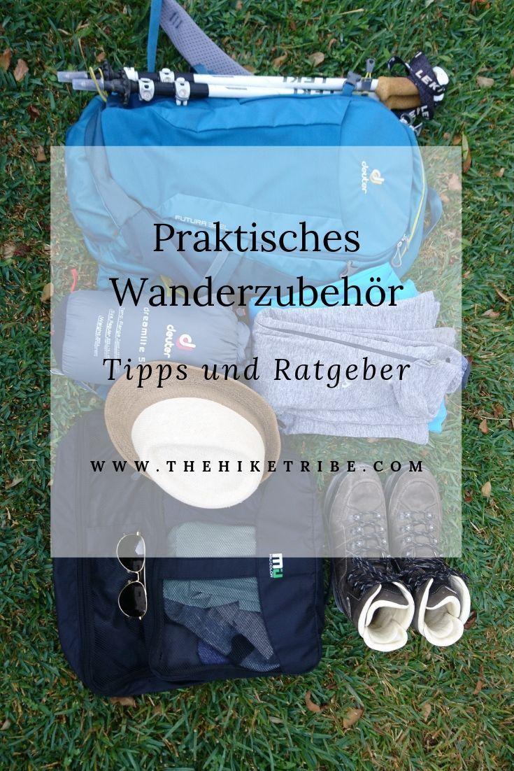 Praktisches Wanderzubehor Tipps Und Ratgeber Wander Zubehor Wanderzubehor Wandern