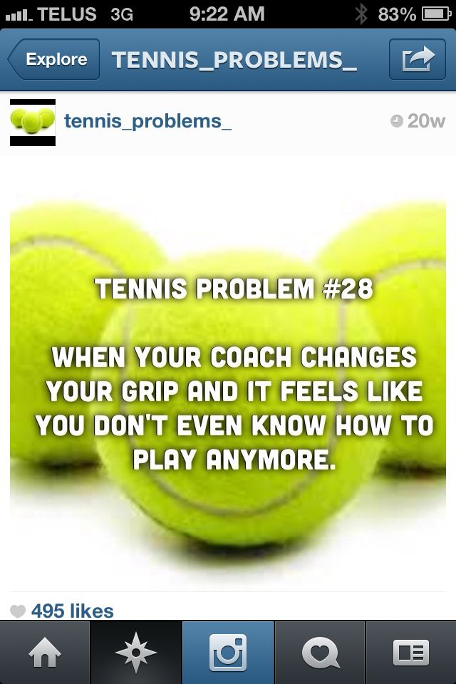 it's funny because it's true. Tennis problems