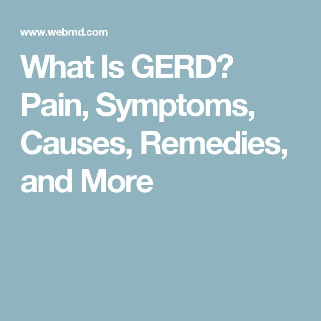 What Is GERD? Pain, Symptoms, Causes, Remedies, and More