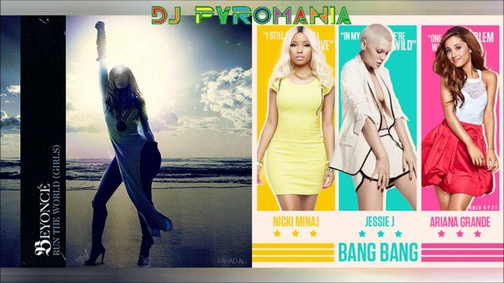 Jessie J & Beyonce - Bang Bang Who Run The World (Mashup) Ft. Ariana Gra...