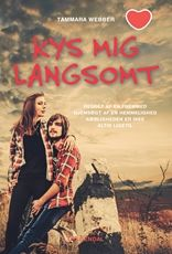6 stars out of 10 for Kys mig langsomt by Tammara Webber #boganmeldelse #bookreview. Read more reviews at http://www.bookeater.dk