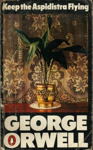 """'Keep the Aspidistra Flying' (1936), by George Orwell. The dismal life of frustrated, neurotic Gordon Comstock at a dust gardening bookshop. A book with Oblomovian qualities. I adore the use of that dull plant, the aspidistra. The """"pace"""" of this book is so well chosen, if that makes any sense."""